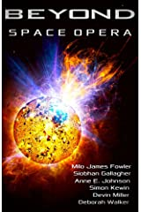BEYOND: SPACE OPERA: Science Fiction Short Stories Kindle Edition