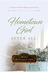 Hometown Girl After All (Hometown Series Book 2) Kindle Edition