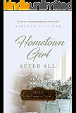 Hometown Girl After All (Hometown Series Book 2)