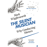 The Silent Musician: Why Conducting Matters book cover