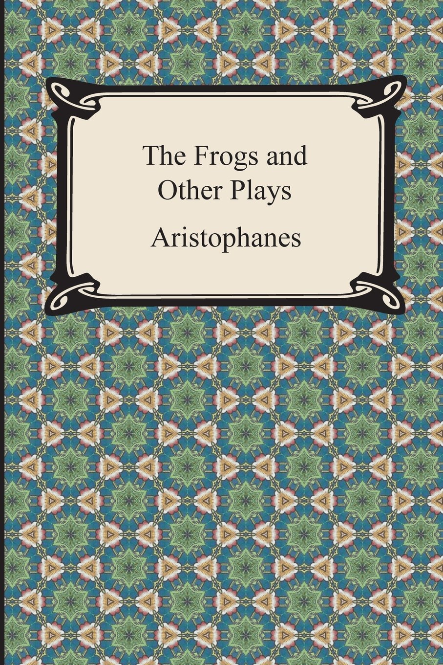 The frogs and other plays aristophanes 9781420947649 amazon the frogs and other plays aristophanes 9781420947649 amazon books fandeluxe PDF