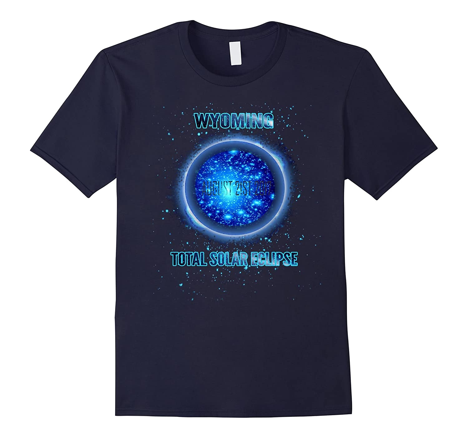 Wyoming Total Eclipse Summer August 21st 2017 T Shirt-Art