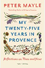 My Twenty-Five Years in Provence: Reflections on Then and Now Kindle Edition
