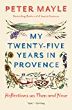 My Twenty-Five Years In Provence: Reflections on Then and Now
