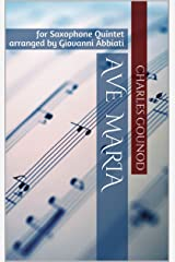 Charles Gounod Ave Maria for Saxophone Quintet: arranged by Giovanni Abbiati Kindle Edition