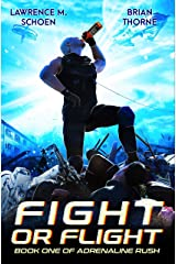 Fight Or Flight (Adrenaline Rush Book 1) Kindle Edition