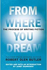 From Where You Dream: The Process of Writing Fiction Kindle Edition