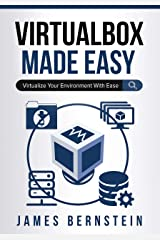 VirtualBox Made Easy: Virtualize Your Environment with Ease (Computers Made Easy Book 15) Kindle Edition