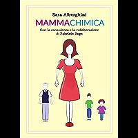 Mammachimica: Un racconto di buona chimica quotidiana