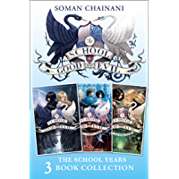 The School for Good and Evil 3-book Collection: The School Years (Books 1- 3): (The School for Good and Evil, A World…
