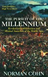 Pursuit Of The Millenium: Revolutionary Millenarians and Mystical Anarchists of the Middle Ages