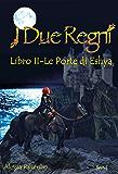 I Due Regni: Le Porte di Eshya