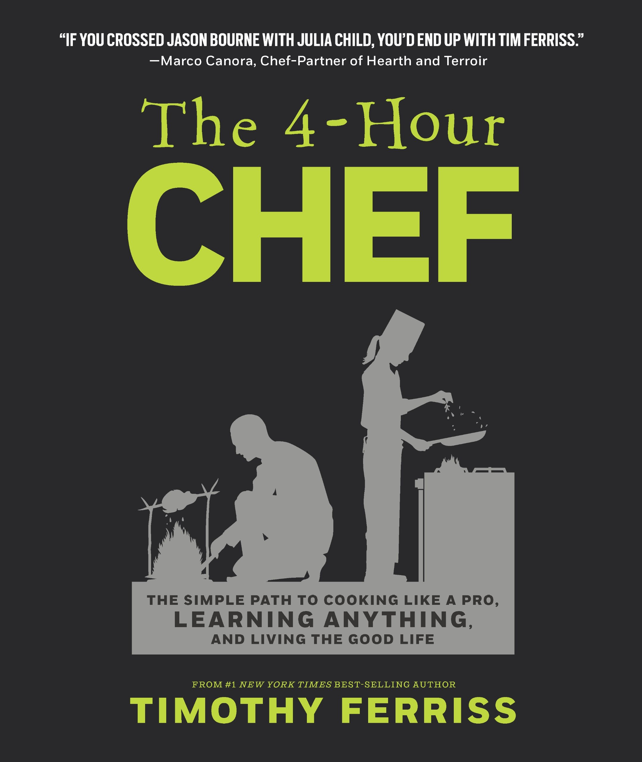 The 4-Hour Chef: Tim Ferriss Crazy, Brilliant Cookbook