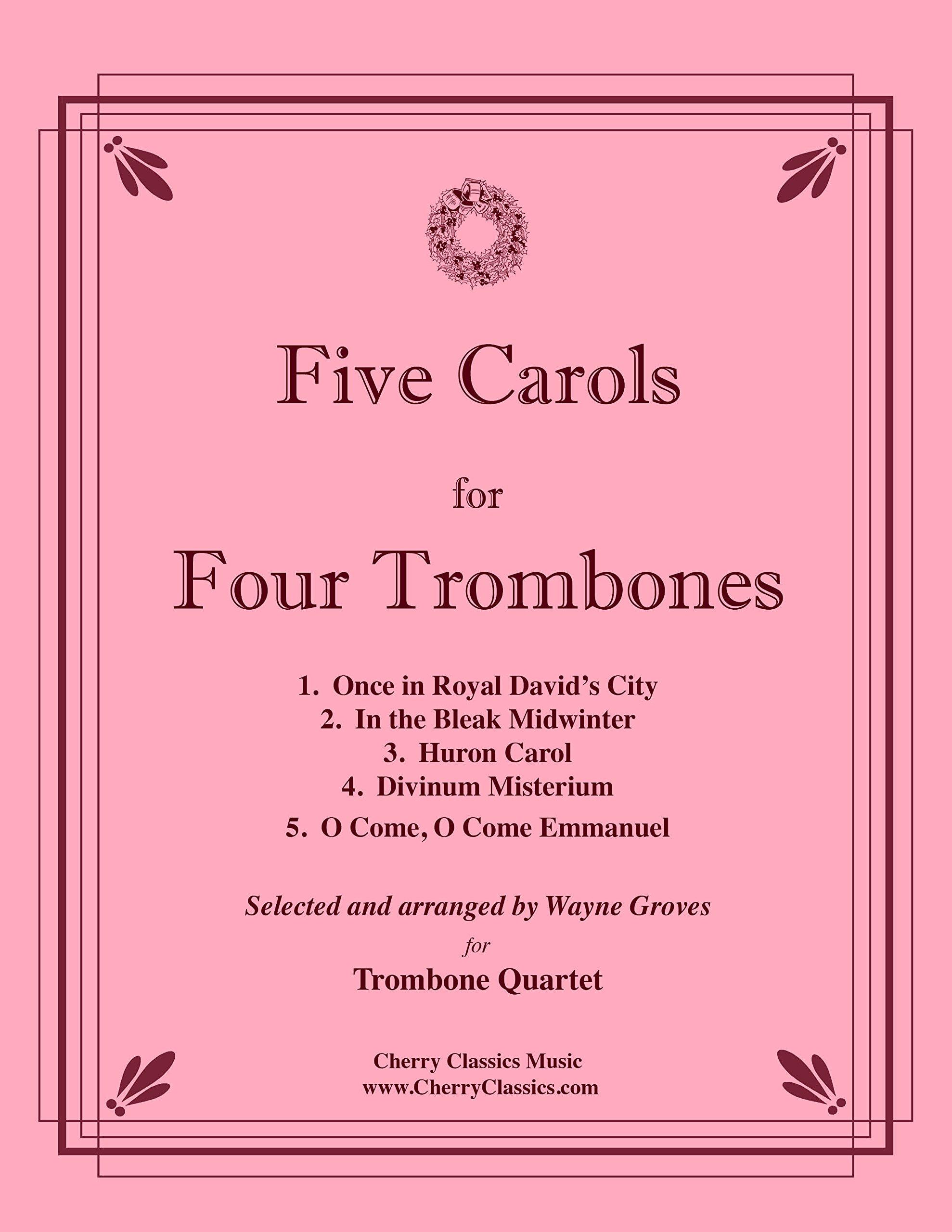 Five Carols for Four Trombones