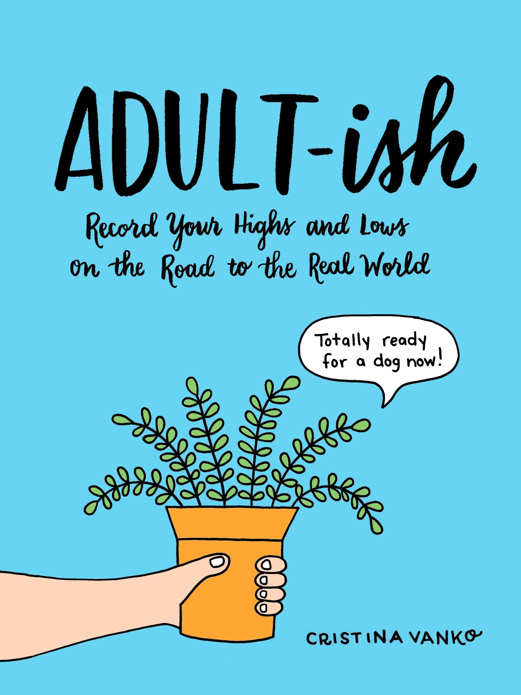 Download Adult-ish: Record Your Highs and Lows on the Road to the Real World PDF