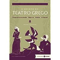 O Melhor do Teatro Grego. Prometeu Acorrentado, Édipo Rei, Medeia, as Nuvens - Coleção Clássicos Zahar