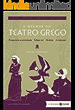 O melhor do teatro grego: edição comentada: Prometeu acorrentado, Édipo rei, Medeia, As nuvens (Clássicos Zahar)
