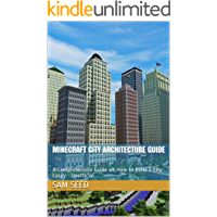 Minecraft City Architecture Guide : A Comprehensive Guide on How to Build a City Easily - Unofficial