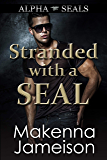 Stranded with a SEAL (Alpha SEALs Book 12)