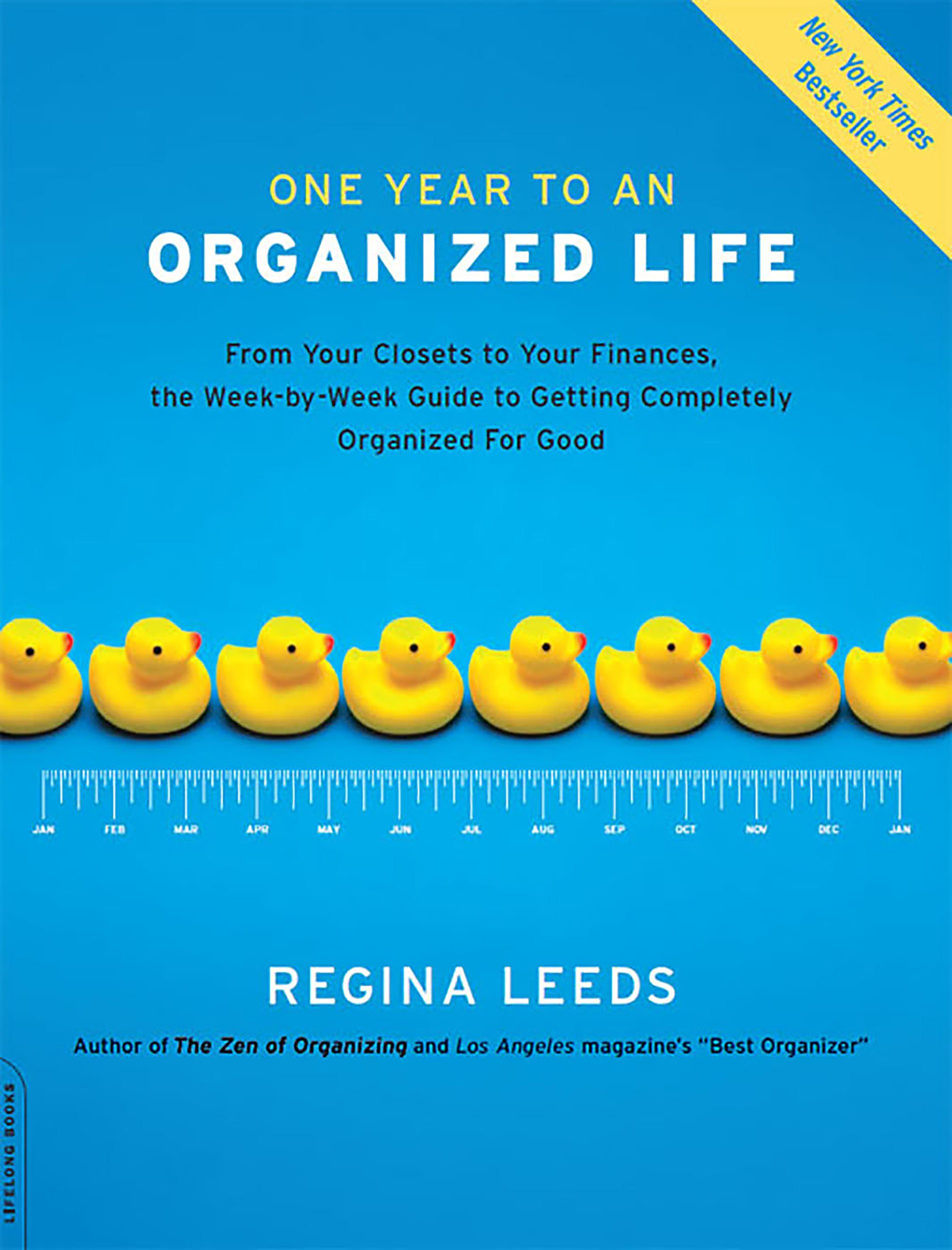 One Year To An Organized Life  From Your Closets To Your Finances The Week By Week Guide To Getting Completely Organized For Good  English Edition