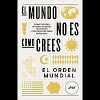 El mundo no es como crees: Cómo nuestro mundo y nuestra vida están plagados de falsas creencias (Spanish Edition)