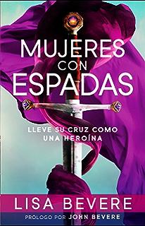 Se despierta la leona levntese y transforme su mundo spanish mujeres con espadas lleve su cruz como una herona spanish edition fandeluxe Choice Image