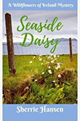 Seaside Daisy: A Wildflowers of Ireland Mystery Kindle Edition