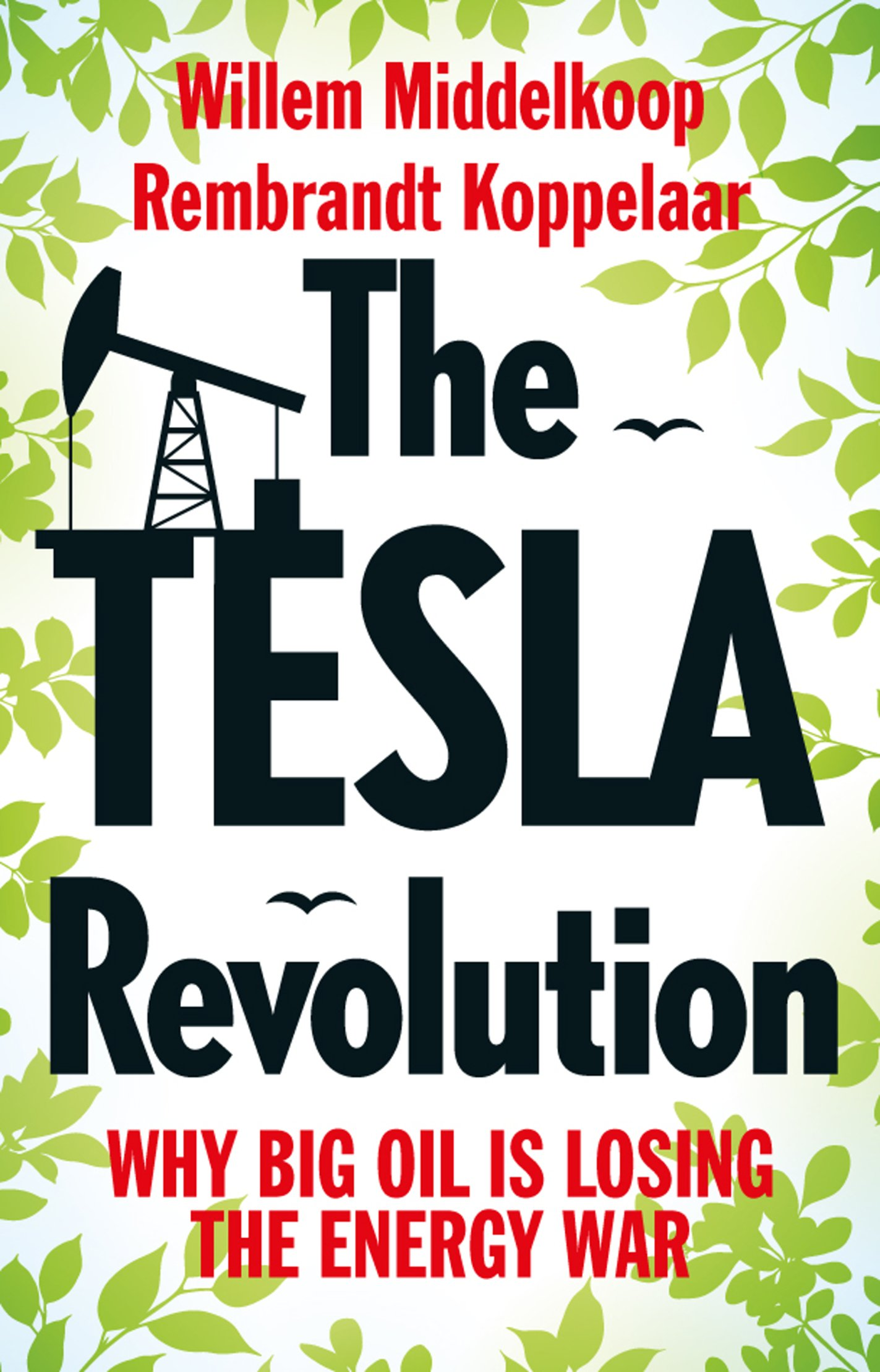 Read Online The Tesla Revolution: Why Big Oil is Losing the Energy War pdf epub