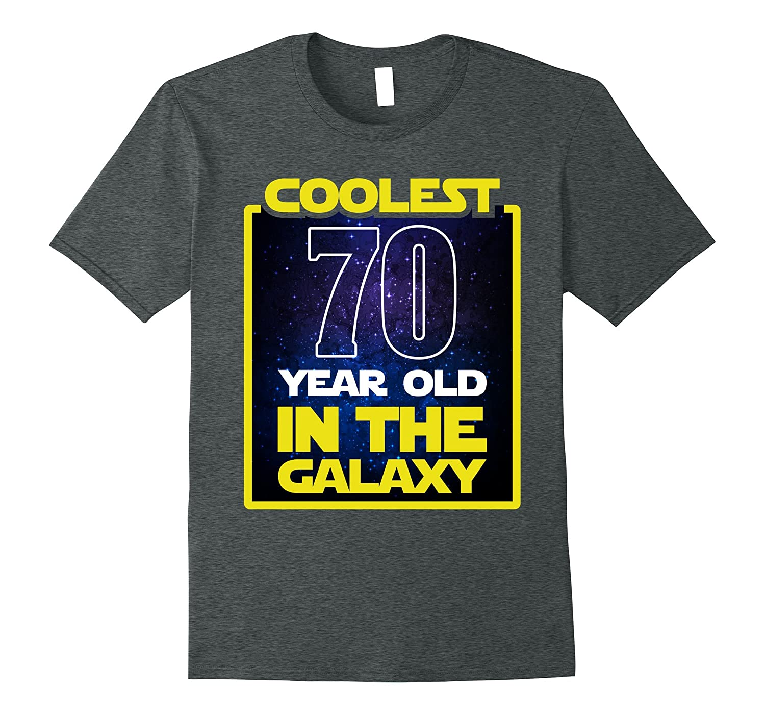 edee9e0e10 Coolest 70 years old in the galaxy Funny 70th birthday Shirt-CD ...