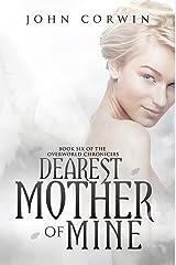 Dearest Mother of Mine (Overworld Chronicles Book 6) Kindle Edition