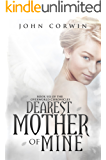 Dearest Mother of Mine (Overworld Chronicles Book 6)