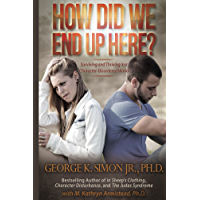 How Did We End Up Here?: Surviving and Thriving in a Character Disordered World