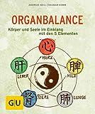 Organbalance: Körper und Seele im Einklang mit den 5 Elementen