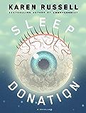 Sleep Donation: A Novella (Kindle Single)