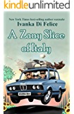 A Zany Slice of Italy (The Zany Series Book 1) (English Edition)