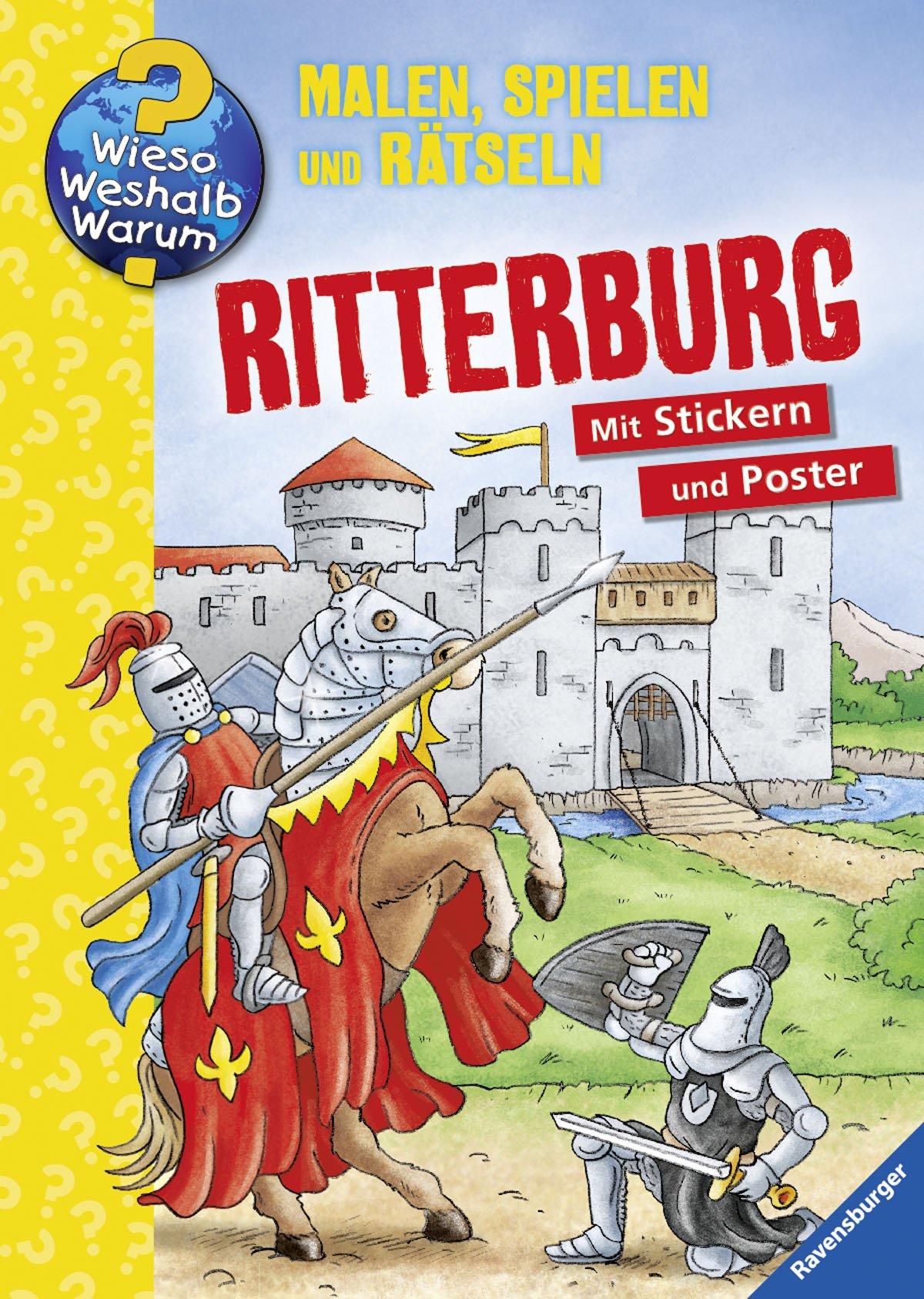 Ritterburg (Wieso? Weshalb? Warum? Malen, spielen und rätseln)