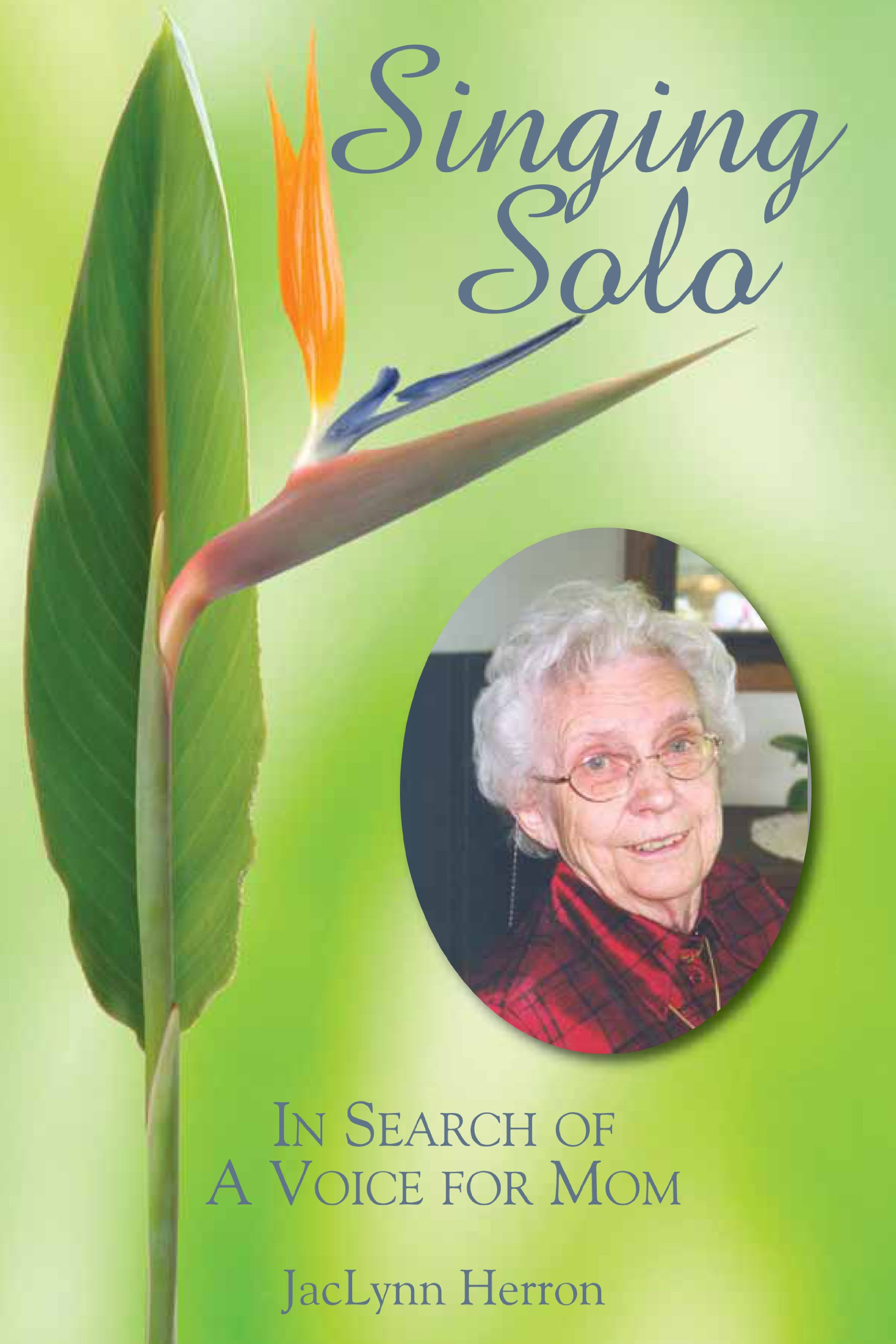 Read Online Singing Solo: In Search of a Voice for Mom ebook