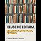CLUBE DE LEITURA: Descubra como fazer, fazendo.