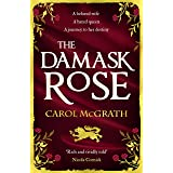 The Damask Rose: The intricate and enthralling new novel: The friendship of a queen. But at a price . . . (She-Wolves Trilogy