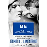 Be with Me: A Novel (Wait For You Book 3)