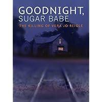 Goodnight Sugar Babe