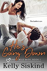 He's Going Down (One Wild Wish Book 1) Kindle Edition