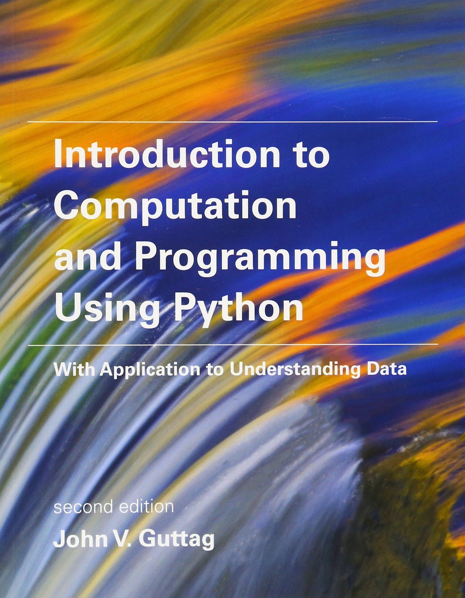 Introduction to Computation and Programming Using Python: With Application to Understanding Data (The MIT Press) by Mit Press