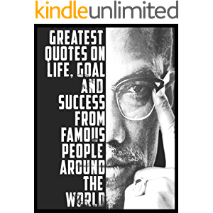 Quotes:101+ Greatest Quotes on life, goal and Success from famous people around the world: Greatest and most powerful…