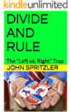 """DIVIDE AND RULE: The """"Left vs. Right"""" Trap (NO RICH AND NO POOR Book 2)"""