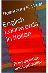 English Loanwords in Italian: Pronunciation and Optimality Kindle Edition