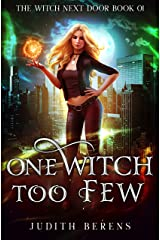 One Witch Too Few: An Urban Fantasy Action Adventure (The Witch Next Door Book 1) Kindle Edition