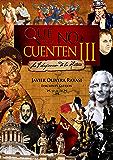 Que no te la cuenten III: La falsificación de la realidad (Spanish Edition)