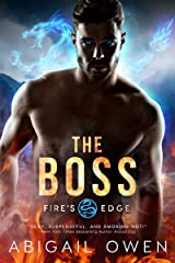 The Boss (Fire's Edge Book 2) Kindle Edition