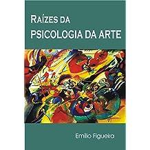 Raízes da Psicologia da Arte (Portuguese Edition) Nov 6, 2014